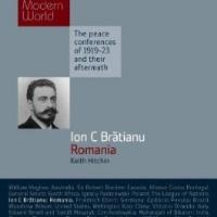Ion I.C. Brătianu and the Making of Modern Romania