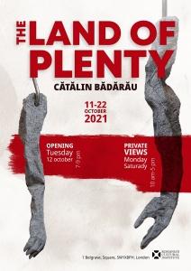 """""""Land of Plenty"""" - solo show by Cătălin Bădărău"""