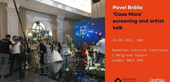 Pavel Brăila at RCI London: Screening of 'Casa Mare' and Artist-talk