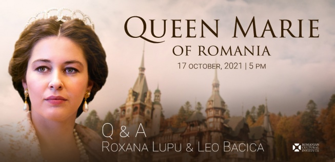 'Queen Marie of Romania':  Screening and Q&A with the Leading Actress Roxana Lupu