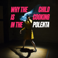 Why the Child is Cooking in the Polenta embarks on UK tour this September