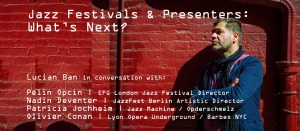 Jazz Festivals & Presenters: What's Next?