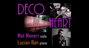 Glorious new sound with dazzling pianist Lucian Ban and legendary violist Mat Maneri